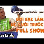 """Liveshow Hài Hoài Linh """"Đời Bạc Lắm, Kệ, Cười Trước Đã"""" – Full"""